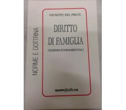 Diritto di famiglia - Giuseppe Del Prete,  2003,  Gruppo Edicom