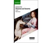 Discorso sul liocorno  - Ambroise Paré, A. Cesaro,  2014,  Artetetra Edizioni