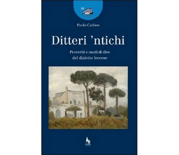 Ditteri 'ntichi. Proverbi e modi di dire del dialetto leccese (Carlino, 2007)