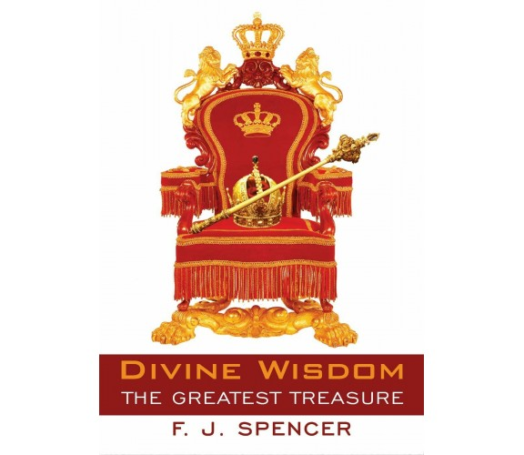 Divine Wisdom The Greatest Treasure,  di Jeremiah Spencer Forson,  2016 - ER