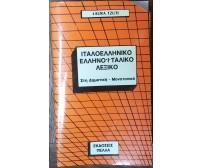 Dizionario Italiano Greco Greco Italiano - Laura Tzuti - Th.Papadopoulos,1987- R