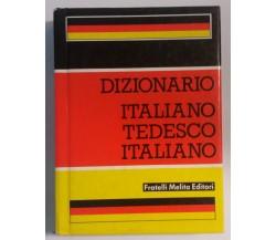Dizionario Italiano-Tedesco-Italiano - Fratelli Melita Editori - 1988 - G
