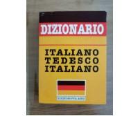Dizionario Italiano tedesco italiano - Polaris - 1993 - AR