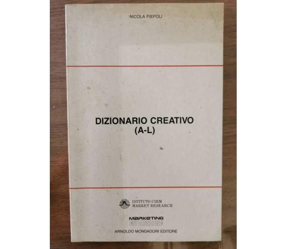 Dizionario creativo (A-L) - N. Piepoli - Mondadori - 1980 - AR