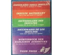 Dizionario degli insulti Come dire le parolacce in 5 lingue -tiger press, 1980 L