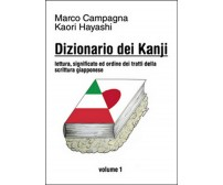 Dizionario dei kanji Vol.1  - Kaori Hayashi, Marco Campagna,  2015,  Youcanprint