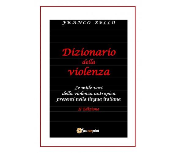 Dizionario della violenza. Le mille voci della violenza antropica