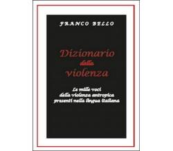Dizionario della violenza. Le mille voci della violenza antropica nella lingua