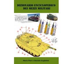 Dizionario enciclopedico dei mezzi militari di Mario Pieri, Daniele Guglielmi, 2
