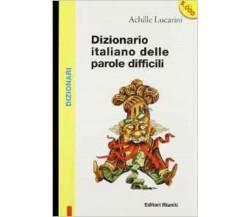 Dizionario italiano delle parole difficili -  A. Lucarini,  1997 - E.Riuniti - C