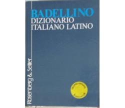 Dizionario italiano latino - Badellino - Rosenberg & Sellier - 1999 - G