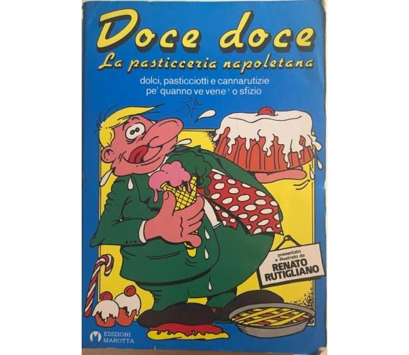 Doce doce, la pasticceria napoletana di Renato Rutigliano, Edizioni Marotta