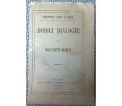 Dodici dialoghi - Vincenzo Monti - 1872, Casa Editrice Italiana M. Guigoni - L
