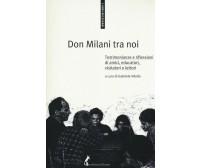 Don Milani tra noi Testimonianze e riflessioni di amici, educatori, visitatori