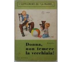 Donna, non temere la vecchiaia! - Memméla - La Scuola - 1959 - G