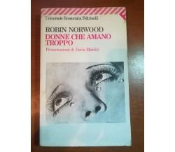 Donne che amano troppo - Robin Norwood - Feltrinelli  - 1996 - M