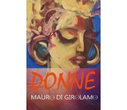 Donne -  di Mauro Di Girolamo,  2017,  Youcanprint - ER