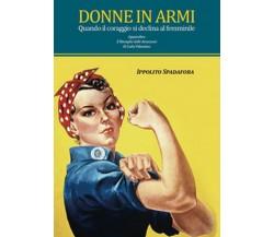 Donne in armi. Quando il coraggio si declina al femminile (Ippolito Spadafora)