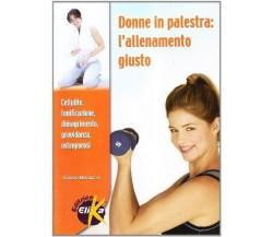 Donne in palestra. L'allenamento giusto - Guido Bruscia - Elika,2008 - A