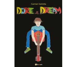 Dore e Dream di Carmen Varlotta,  2017,  Youcanprint