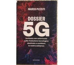 Dossier 5G. Inchiesta non autorizzata sulla rivoluzione tecnologica destinata a