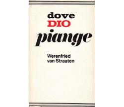 Dove Dio piange - Werenfried Van Straaten,  1970,  Città Nuova Editrice