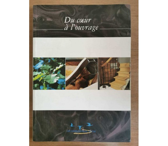 Du coeur a l'uovrage - AA. VV. - Los compagnons du devoir - 2004 - AR