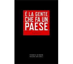 E' La Gente Che Fa Un Paese. Aquara - Guy Marino,  2019,  Edizioni Magna Grecia