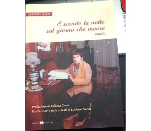 E scende la notte sul giorno che muore (poesie) di Alberto Gatti,  Edizioni G