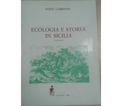ECOLOGIA E STORIA IN SICILIA - SANTI CORRENTI - CUEMC - 1984 - M