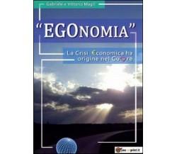 EGOnomia,  di Vittorio Magrì, Gabriele Magrì,  2014,  Youcanprint
