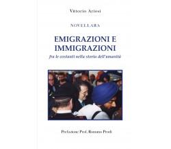 EMIGRAZIONI E IMMIGRAZIONI fra le costanti nella storia dell'umanità di Vittorio