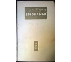 EPIGRAMMI - MARCO V. MARZIALE - Versione Poetica MORTERA, MONDADORI,1952 - L