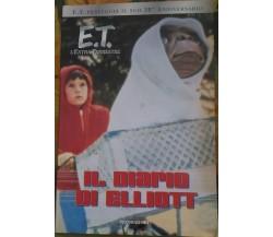 E.T. l'Extra-Terrestre il diario di Elliott (20° Anniversario) - Kim Ostrow,