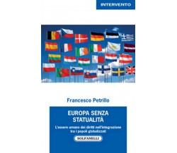 EUROPA SENZA STATUALITÀ di Francesco Petrillo,  Solfanelli Edizioni