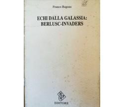 Echi dalla galassia: Berlusc-Invaders  di Franco Ragusa,  1994,  Rgf - ER