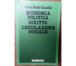 Economia Politica Diritto Legislazione Sociale-GianPaoloCasadio-Calderini,1988-R