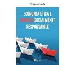 Economia etica e impresa socialmente responsabile  di Vincenzo Freda,  2019 - ER