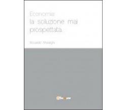 Economia: la soluzione mai prospettata, di Riccardo Moiraghi,  2012,  Youcanprin