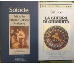 Edipo Re - Edipo a Colono - Antigone /La guerra di Giugurta Sofocle - Sallustio