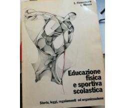 Educazione fisica e sportiva scolastica - Finocchiaro - Mosca - 1979 - Libertas