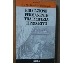 Educazione permanente tra profezia e progetto - AA.VV. - Borla,1989 - R