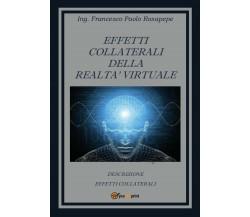 Effetti collaterali della realtà virtuale di Francesco P. Rosapepe,  2014,  Youc