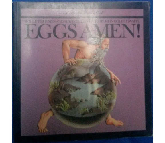 Eggs Amen! -John Goldthwaite - Harlin Quist Book