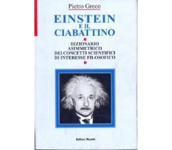 Einstein e il ciabattino dizionario asimmetrico dei concetti scientifici di...