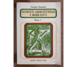 Elementi architettonici e dercorativi vol. I - F. Brancaccio - Loffredo-2001-AR