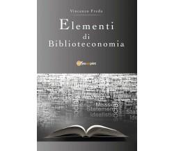 Elementi di biblioteconomia - Vincenzo Freda,  2019,  Youcanprint - P