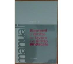 Elementi di diritto del lavoro e di diritto sindacale -Marco Lai - lavoro,2004-A