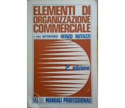 Elementi di organizzazione commerciale  di Renzo Butazzi,  1968,  Franco Angeli