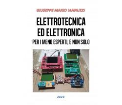 Elettrotecnica ed elettronica per i meno esperti, e non solo di Giuseppe Mario I